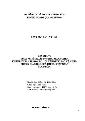 """SKKN Sử dụng kĩ thuật dạy học mảnh ghép, khăn phủ bàn trong bài: """"quyền được bảo vệ, chăm sóc và giáo dục của trẻ em Việt Nam"""" Giáo dục công dân lớp 7"""
