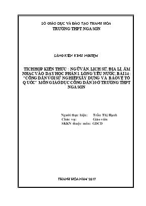 """SKKN Tích hợp kiến thức: Ngữ văn, Lịch sử, Địa lí, Âm nhạc vào dạy học phần 1: Lòng yêu nước, bài 14: """"Công dân với sự nghiệp xây dựng và bảo vệ Tổ quốc"""" môn giáo dục công dân 10 ở Trường THPT Nga Sơn"""