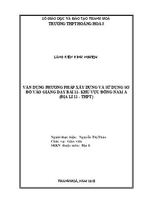 SKKN Vận dụng phương pháp xây dựng và sử dụng sơ đồ vào giảng dạy bài 11 - Khu vực Đông Nam Á (Địa lí 11 - THPT)