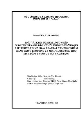 """Một vài kinh nghiệm lồng ghép giáo dục kĩ năng bảo vệ môi trường thông qua bài """"thông tin về ngày trái đất năm 2000"""" nhằm nâng cao ý thức bảo vệ môi trường cho học sinh lớp 8 trường THCS Nam Giang"""