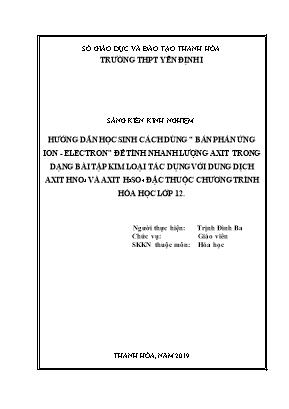 """SKKN Hướng dẫn học sinh cách dùng """" bán phản ứng ion - Electron"""" để tính nhanh lượng axit trong dạng bài tập kim loại tác dụng với dung dịch axit HNO3 và axit H2SO4 đặc thuộc chương trình Hóa học lớp 12"""