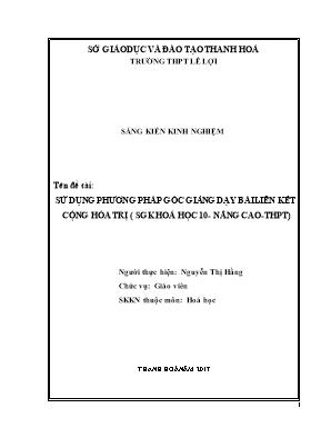 SKKN Sử dụng phương pháp góc vào giảng dạy bài Liên kết hóa học - SGK Hóa 10 nâng cao - THPT