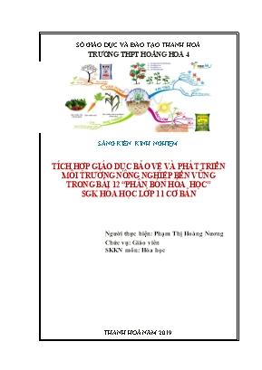 """SKKN Tích hợp giáo dục bảo vệ và phát triển môi trường nông nghiệp bền vững trong bài 12 """"phân bón hóa học"""" sgk Hóa học lớp 11 cơ bản"""