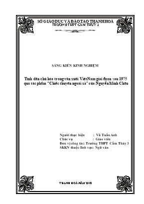"""SKKN Tính dân chủ hóa trong văn xuôi Việt Nam giai đoạn sau 1975 qua tác phẩm """"Chiếc thuyên ngoài xa"""", tác giả Nguyễn Minh Châu"""