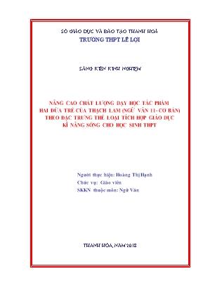SKKN Nâng cao chất lượng dạy học tác phẩm hai đứa trẻ của thạch lam (Ngữ văn 11 - Cơ bản) theo đặc trưng thể loại tích hợp giáo dục kĩ năng sống cho học sinh THPT