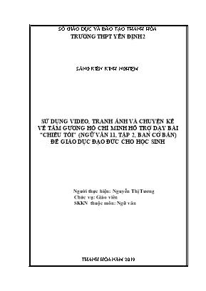 """SKKN Sử dụng video, tranh ảnh và chuyện kể về tấm gương Hồ Chí Minh hỗ trợ dạy bài """"chiều tối"""" (Ngữ văn 11, tập 2, ban cơ bản) để giáo dục đạo đức cho học sinh"""