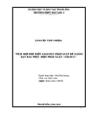 SKKN Tích hợp phổ biến giáo dục pháp luật để giảng dạy bài: thực hiện pháp luật – GDCD 12