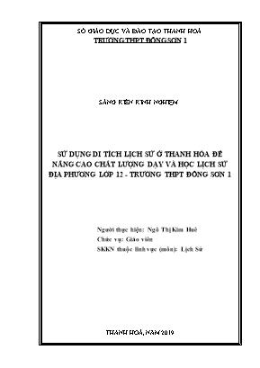 SKKN Sử dụng di tích lịch sử ở Thanh Hóa để nâng cao chất lượng dạy và học lịch sử địa phương lớp 12 - Trường THPT Đông Sơn 1