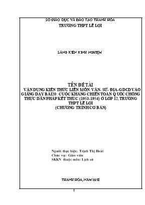 SKKN Vận dụng kiến thức liên môn Văn - Sử - Địa - Giáo dục công dân vào giảng dạy Bài 20: Cuộc kháng chiến toàn quốc chống thực dân Pháp kết thúc (1953 - 1954) - (Lịch sử 12, chương trình chuẩn)
