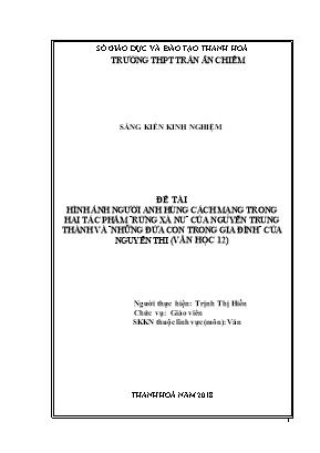 """SKKN Hình ảnh người anh hùng cách mạng trong hai tác phẩm """"Rừng xà nu"""" của Nguyễn Trung Thành và """"những đứa con trong gia đình"""" của Nguyễn Thi (văn học 12)"""