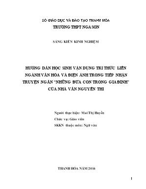 """SKKN Hướng dần học sinh vận dụng tri thức liên ngành văn hóa và điện ảnh trong tiếp nhận truyện ngắn """"những đứa con trong gia đình"""" của nhà văn Nguyễn Thi"""