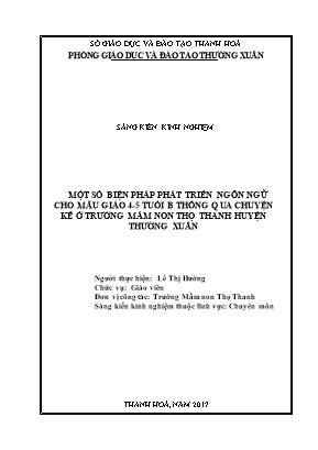 SKKN Một số biện pháp phát triển ngôn ngữ cho mẫu giáo 4 - 5 tuổi B thông qua chuyện kể ở trường mầm non Thọ Thanh huyện Thường Xuân