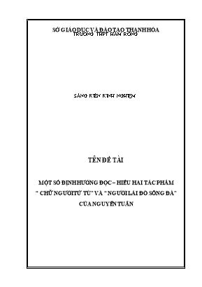 """SKKN Một số định hướng đọc – hiểu hai tác phẩm """"chữ người tử tù"""" và """"người lái đò sông đà"""" của Nguyễn Tuân"""
