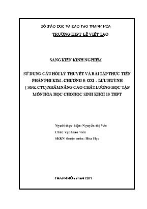SKKN Sử dụng câu hỏi lý thuyết và bài tập thực tiễn phần phi kim - Chương 6: Oxi - lưu huỳnh (sgk.ctc) nhằm nâng cao chất lượng học tập môn Hóa học cho học sinh khối 10 THPT