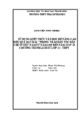 """SKKN Sử dụng kiến thức văn học để nâng cao hiệu quả dạy bài """"phong trào dân tộc dân chủ ở Việt Nam từ năm 1919 đến năm 1925"""" ở chương trình Lịch sử lớp12 – THPT"""