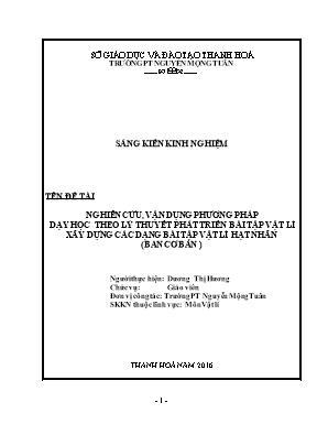 SKKN Nghiên cứu, vận dụng phương pháp dạy học theo lý thuyết phát triển bài tập vật lí xây dựng các dạng bài tập vật lí hạt nhân (ban cơ bản )
